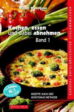 Kochen, essen und dabei abnehmen von Montignac,  Michel, Sol,  Ydo, Strauss,  Regine, Strzeletz,  Angela, Zelm,  Julia