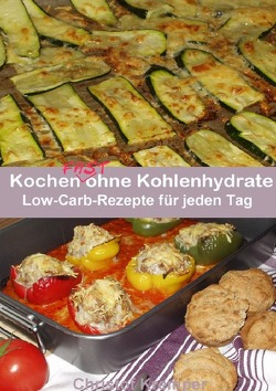 Kochen fast ohne Kohlenhydrate von Kremper,  Christof