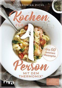 Kochen für 1 Person mit dem Thermomix® von Pichl,  Veronika
