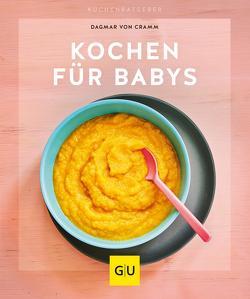 Kochen für Babys von Cramm,  Dagmar von