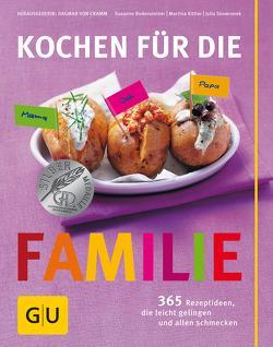 Kochen für die Familie von Bodensteiner,  Susanne, Cramm,  Dagmar von, Kittler,  Martina, Skowronek,  Julia