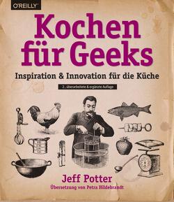 Kochen für Geeks von Hildebrandt,  Petra, Potter,  Jeff