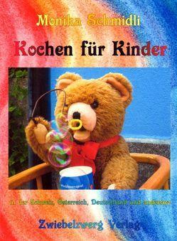 Kochen für Kinder in der Schweiz, Österreich, Deutschland und anderswo von Schmidli,  Monika