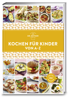 Kochen für Kinder von A-Z von Dr. Oetker