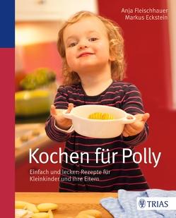 Kochen für Polly von Eckstein,  Markus, Fleischhauer,  Anja