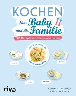 Kochen fürs Baby und die Familie von Courrège,  Christelle, Sousa,  Céline de