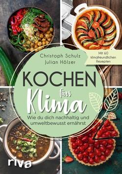 Kochen fürs Klima von Hölzer,  Julian, Schulz,  Christoph
