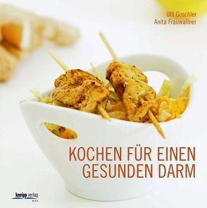 Kochen für einen gesunden Darm von Frauwallner,  Anita, Goschler,  Ulli