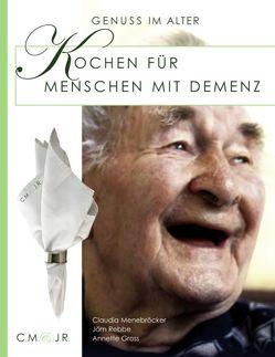 Kochen für Menschen mit Demenz von Gross,  Annette, Menebröcker,  Claudia, Rebbe,  Jörn