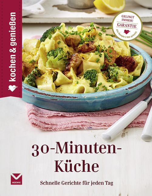 65a079908d Kochen & Genießen 30-Minuten-Küche von : Schnelle Gerichte für jede