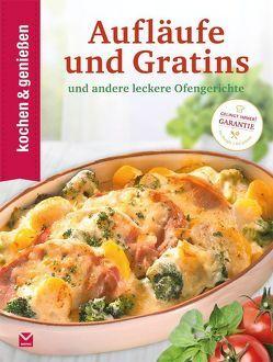 Kochen & Genießen Aufläufe und Gratins von KOCHEN & GENIESSEN