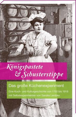 Königspastete & Schusterstippe von Lembke,  Sandra