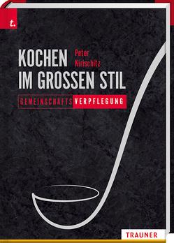 Kochen im großen Stil, Gemeinschaftsverpflegung von Kirischitz,  Peter