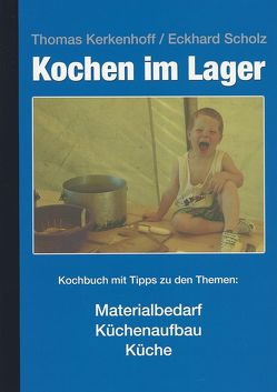 Kochen im Lager von Kerkenhoff,  Thomas, Scholz,  Eckhard