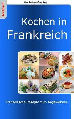 Kochen in Frankreich von Redeker-Sosnizka,  Ute