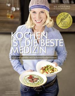 Kochen ist die beste Medizin von Schüler,  Hubertus, Schwertner,  Justyna, Snowdon,  Bettina, Vössing,  Susanne