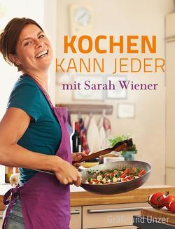 Kochen kann jeder mit Sarah Wiener von Wiener,  Sarah