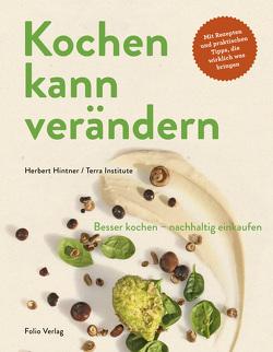 Kochen kann verändern von Blickle,  Frieder, Hintner,  Herbert, Terra Institute