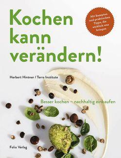 Kochen kann verändern! von Blickle,  Frieder, Hintner,  Herbert