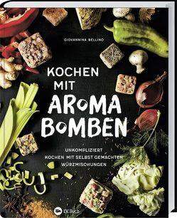 Kochen mit Aroma-Bomben von Bellino,  Giovannina