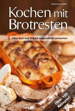 Kochen mit Brotresten von Brandstätter,  Helene