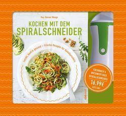 Kochen mit dem Spiralschneider von Menge,  Kay-Henner