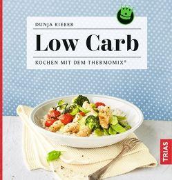 Kochen mit dem Thermomix – Low Carb von Rieber,  Dunja