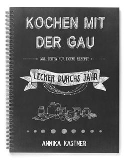 Ringbuch: Kochen mit der Gau von Kastner,  Annika