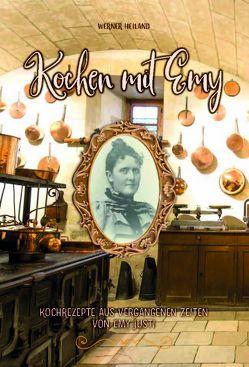 Kochen mit Emy von Heiland,  Werner