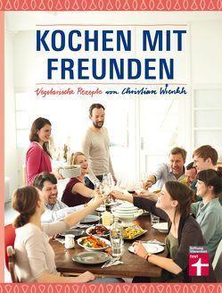 Kochen mit Freunden von Wrenkh,  Christian