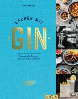 Kochen mit Gin von Engels,  Nina