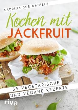 Kochen mit Jackfruit von Daniels,  Sabrina Sue