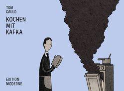 Kochen mit Kafka von Gauld,  Tom, Schuler,  Christoph