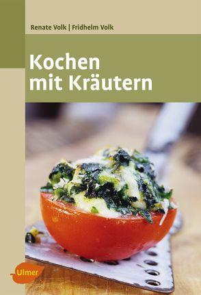 Kochen mit Kräutern von Volk,  Fridhelm, Volk,  Renate