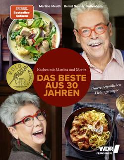 Kochen mit Martina und Moritz – Das Beste aus 30 Jahren von Meuth,  Martina, Neuner-Duttenhofer,  Bernd, Schüler,  Hubertus, Schwertner,  Justyna