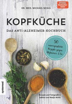 Kopfküche. Das Anti-Alzheimer-Kochbuch von Nehls,  Michael