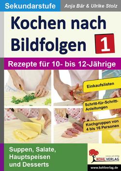 Kochen nach Bildfolgen 1 von Bär,  Anja, Stolz,  Ulrike