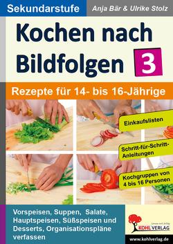 Kochen nach Bildfolgen 3 von Bär,  Anja, Stolz,  Ulrike