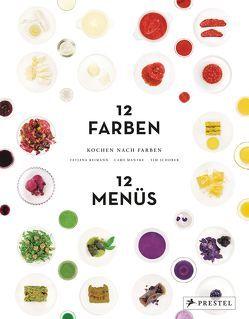 Kochen nach Farben. 12 Farben – 12 Menüs von Mantke,  Caro, Reimann,  Tatjana, Schober,  Tim
