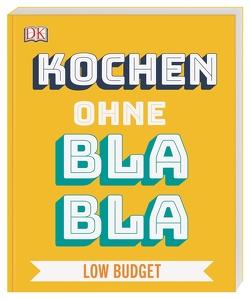 Kochen ohne Blabla Low Budget von Austruy,  Anna