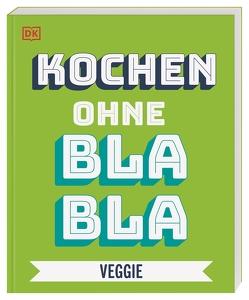 Kochen ohne Blabla Veggie von Austruy,  Anna