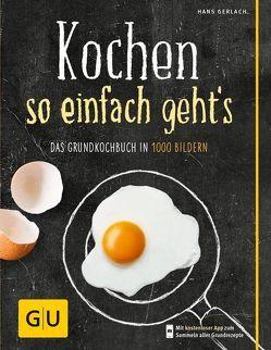 Kochen – so einfach geht's von Gerlach,  Hans