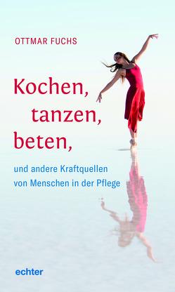 Kochen, tanzen, beten von Fuchs,  Ottmar