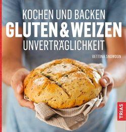 Kochen und Backen: Gluten- & Weizen-Unverträglichkeit von Snowdon,  Bettina