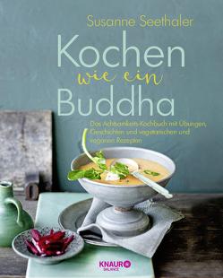 Kochen wie ein Buddha von Seethaler,  Susanne