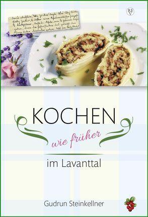 Kochen wie früher im Lavanttal von Hoffmann,  Franz, Steinkellner,  Gudrun