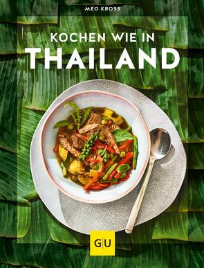 Kochen wie in Thailand von Kross,  Pratina