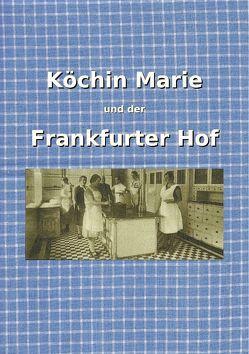 Köchin Marie und der Frankfurter Hof von Brenner,  Georg, Lange,  Beate, Umstädter Museums-und Geschichtsverein