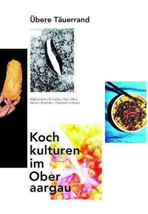 Kochkulturen im Oberaargau von Habegger,  Simon, Lenz,  Pedro