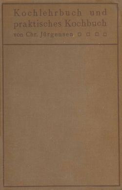 Kochlehrbuch und praktisches Kochbuch von Jürgensen,  Chr.